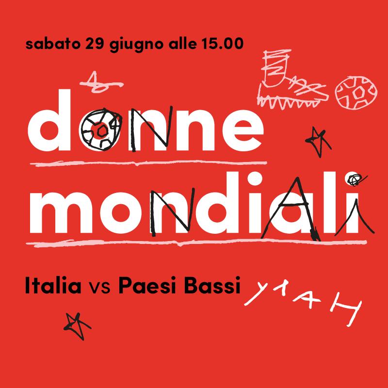 Mercato Centrale Roma | Donne Mondiali - Italia Vs Paesi Bassi